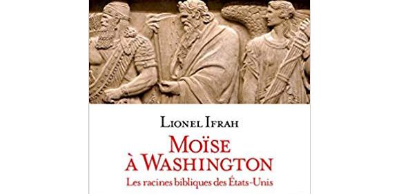 Lionel Ifrah, Moïse à Washington : Les racines bibliques des États-Unis