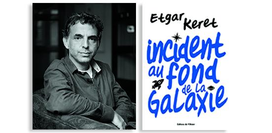 Incident au fond de la galaxie  Entretien avec le célèbre écrivain israélien Etgar Keret